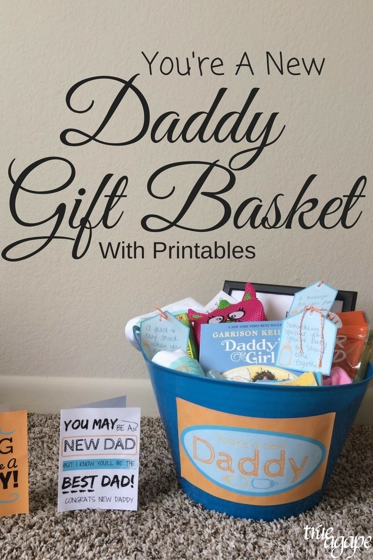 10 Ideal First Time Dad Gift Ideas new daddy gift basket printables true agape 2020