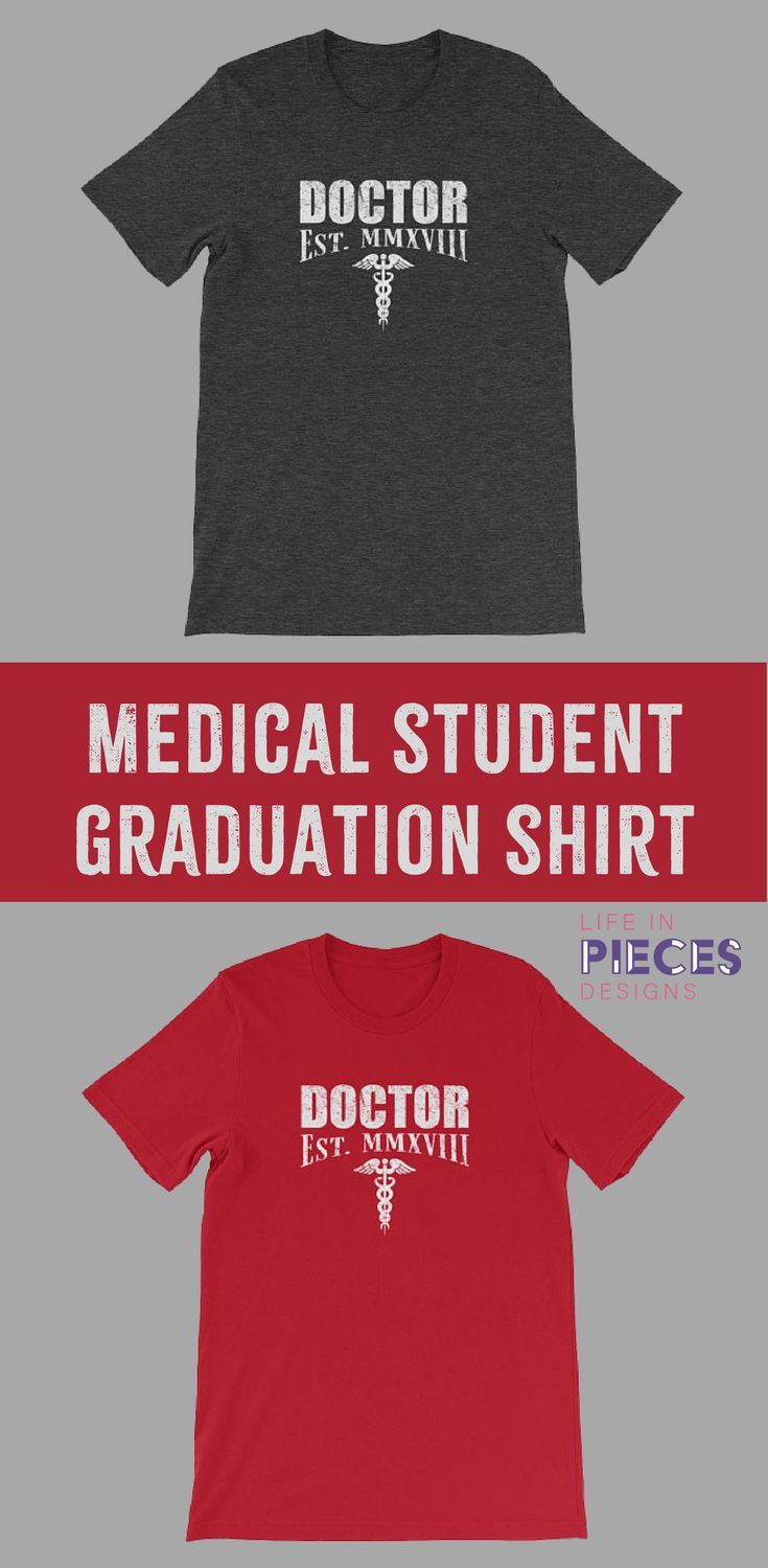 10 Stylish Med School Graduation Gift Ideas new doctors need this shirt to celebrate graduation from medical s 2020