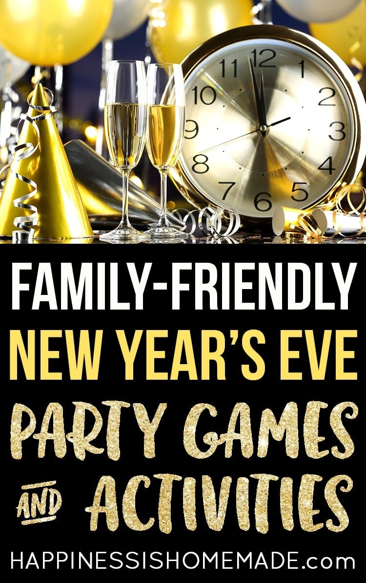 10 Unique Family Friendly New Years Eve Party Ideas new years eve party games activities happiness is homemade 3 2020