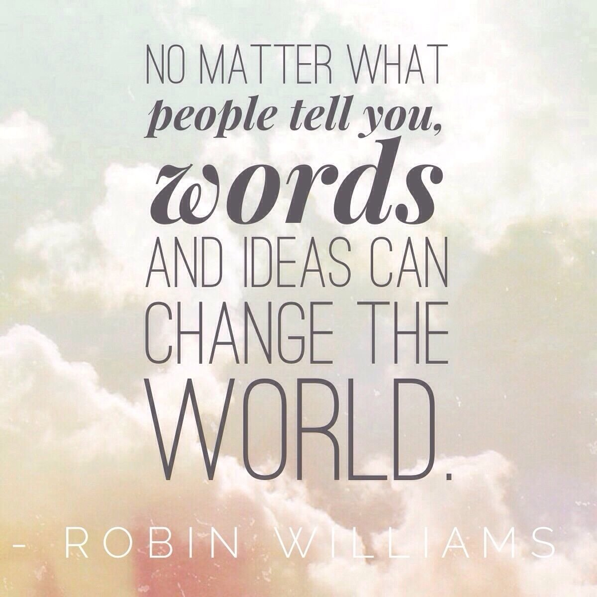 10 Lovely Words And Ideas Can Change The World no matter what people tell you words and ideas can change the 2021