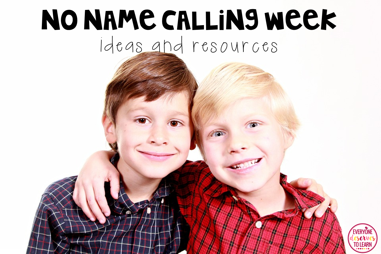 10 Elegant No Name Calling Week Ideas no name calling week ideas and resources everyone deserves to learn 2020