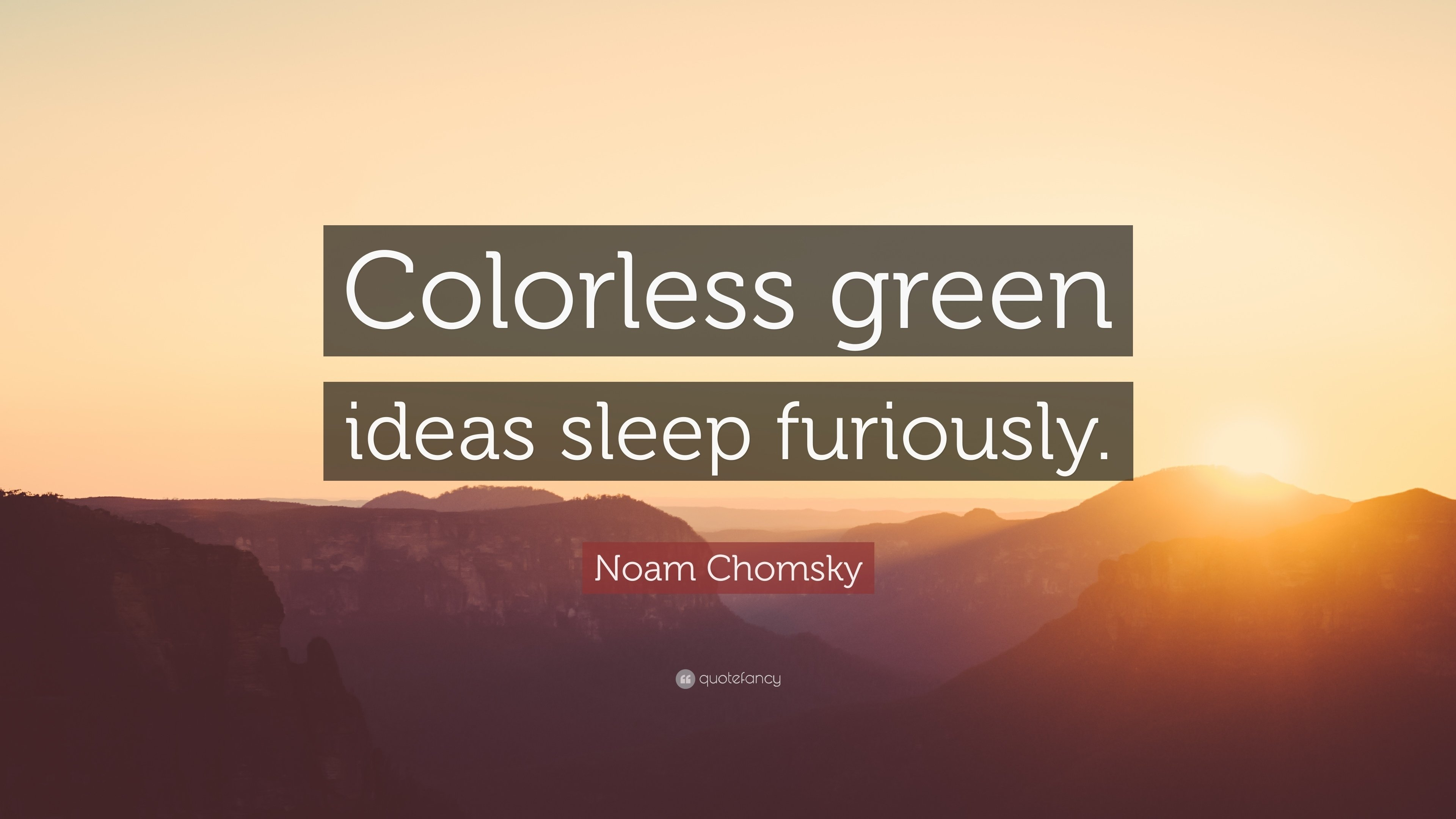 10 Gorgeous Colorless Green Ideas Sleep Furiously noam chomsky quote colorless green ideas sleep furiously 12 1 2020