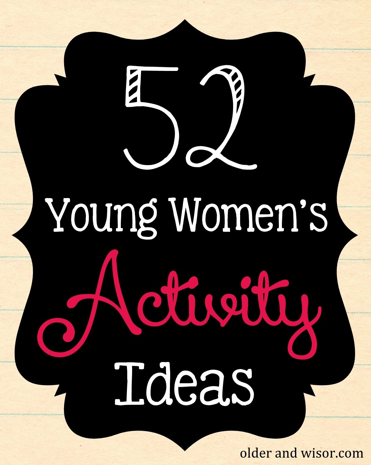 10 Awesome Lds Young Women Activity Ideas older and wisor 52 young womens mutual activity ideas thats a 2020