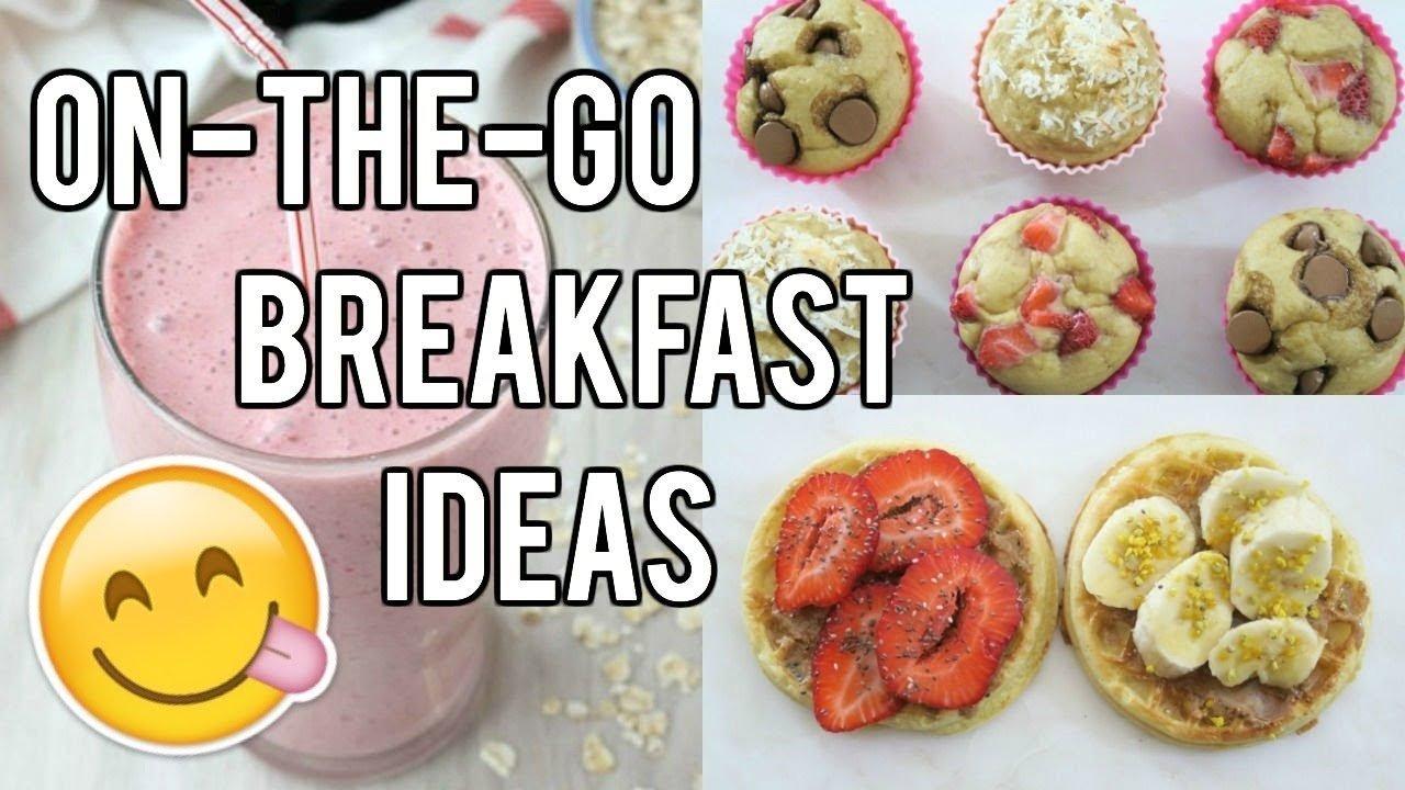 10 Stunning On The Go Breakfast Ideas on the go breakfast ideas for busy mornings youtube 2