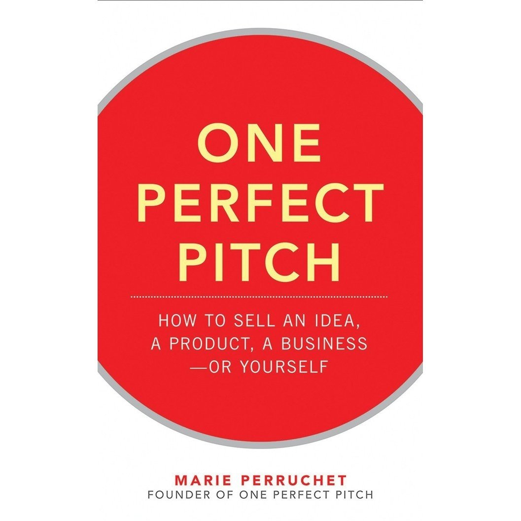 10 Amazing How To Sell A Book Idea one perfect pitch how to sell your idea your product your 2020
