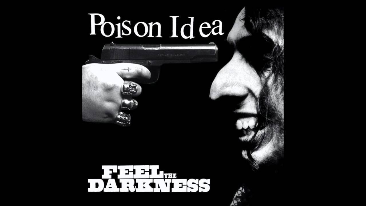 poison idea - feel the darkness - youtube