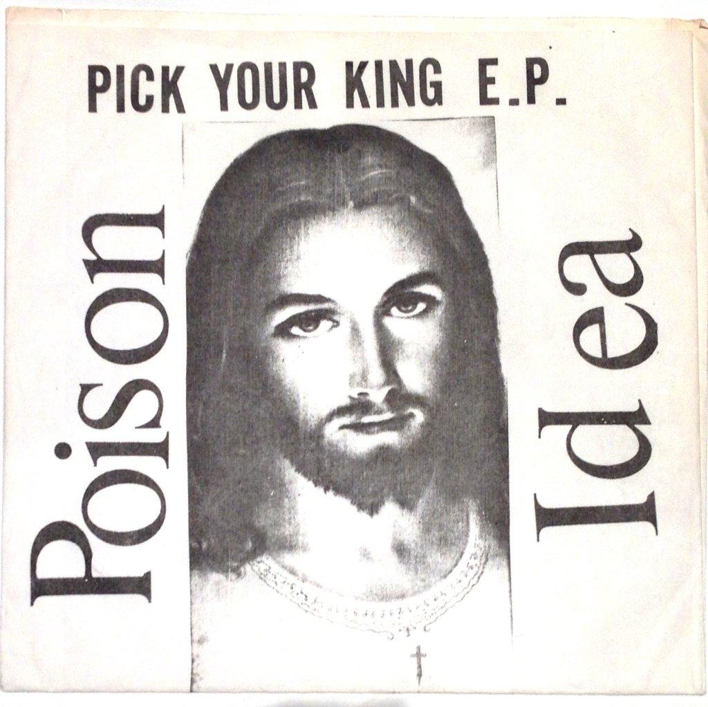 poison idea – pick your king (1983) | swedish punk fanzines