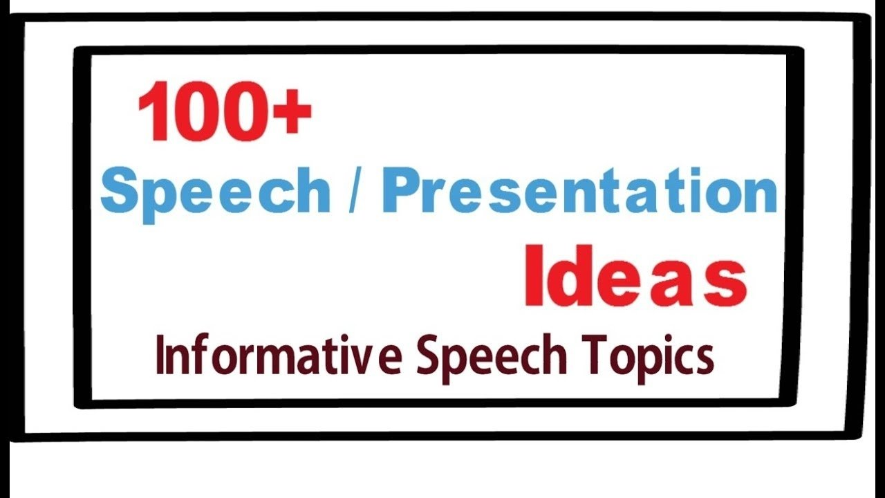 10 Famous Topic Ideas For Informative Speech presentation topic ideas 100 speech and presentation ideas 2020