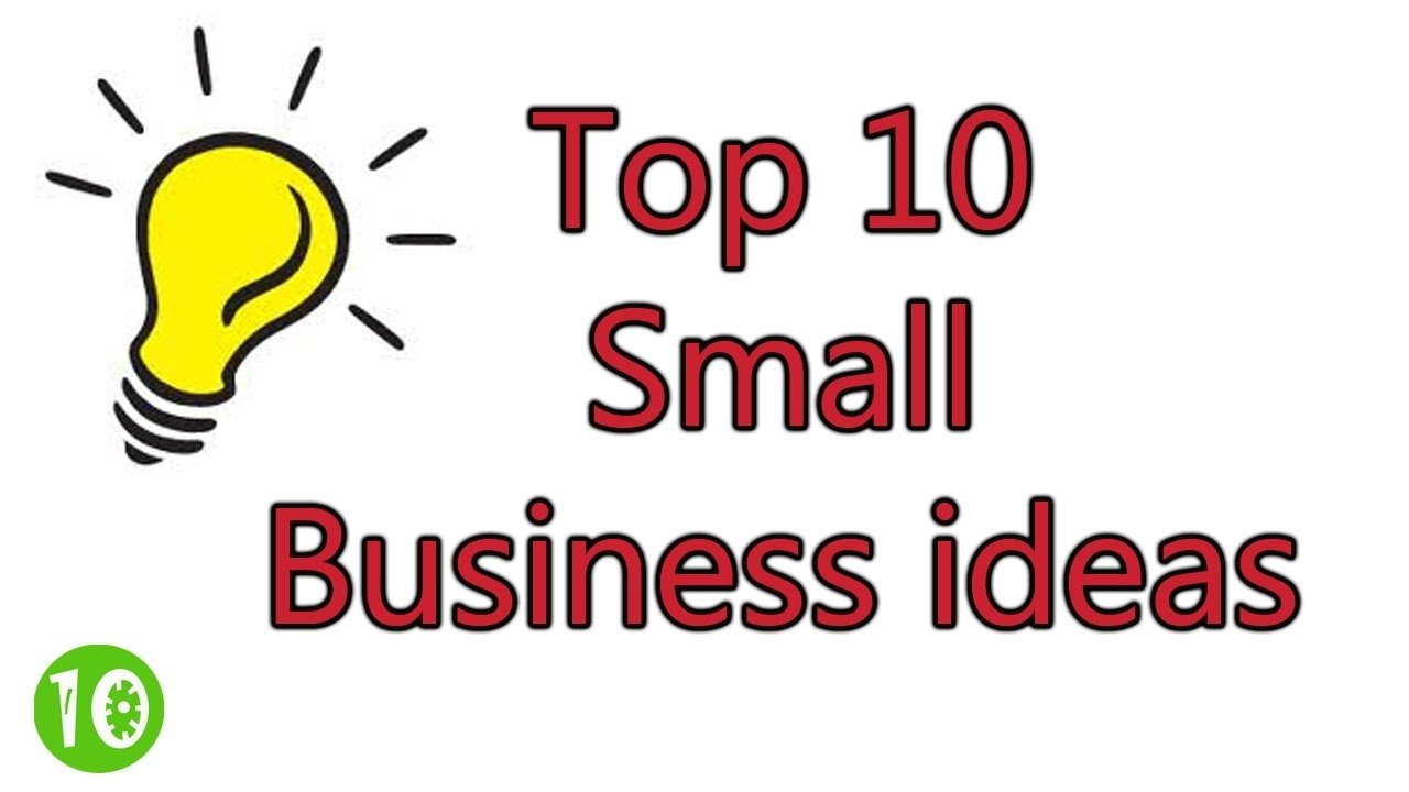 10 Best Ideas To Start A Small Business profitable small business ideas e296bb how to make money youtube 6 2021