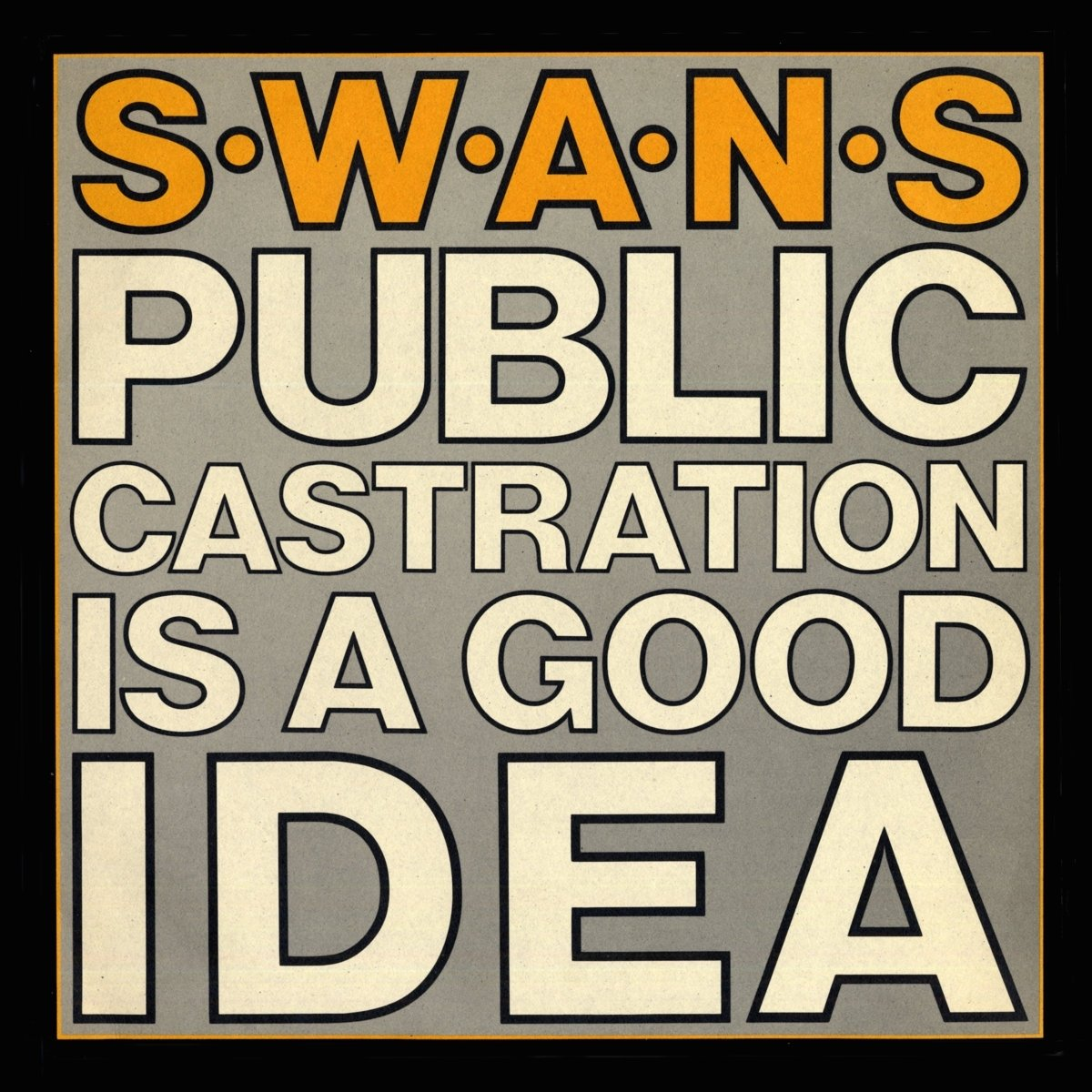 public castration is a good idea | swans