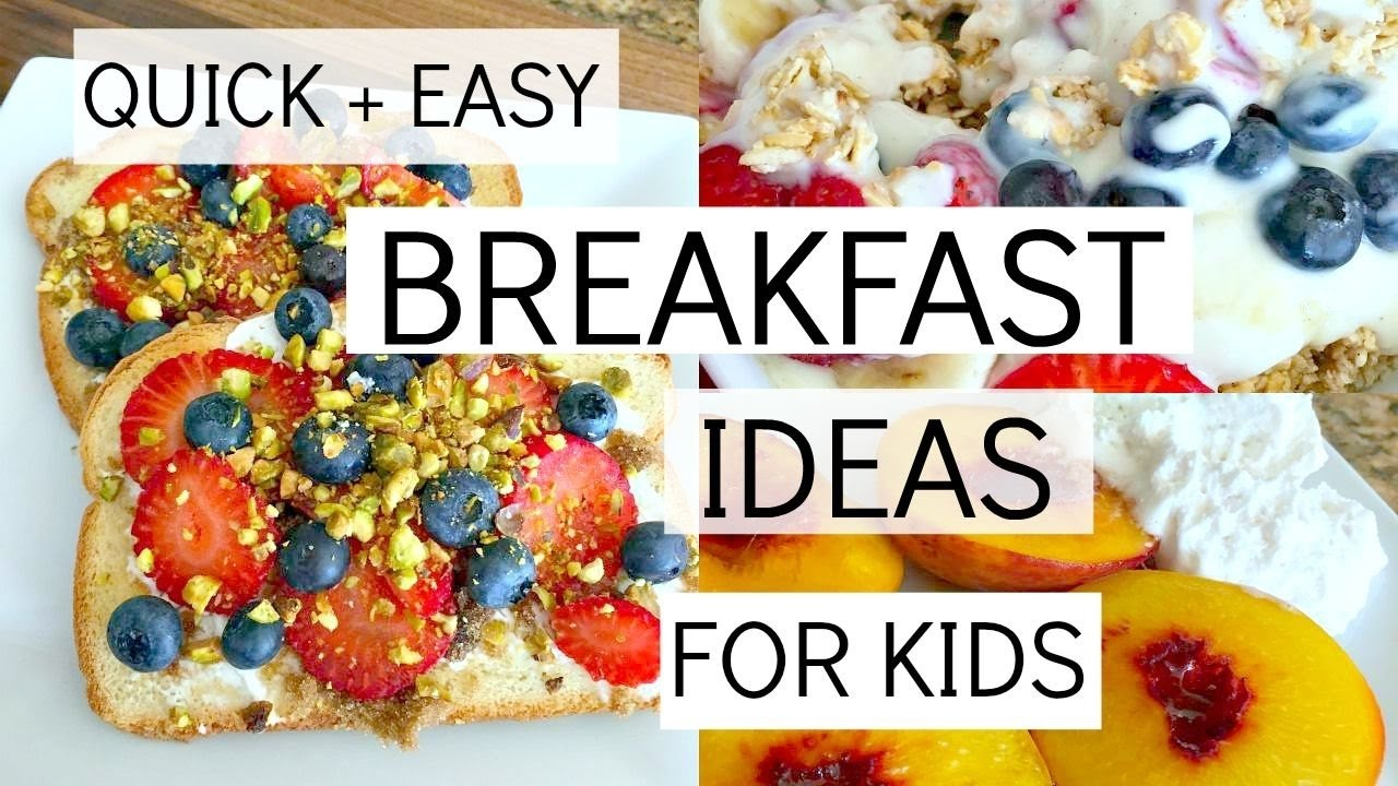 quick + easy breakfast ideas for kids: healthy food for toddlers