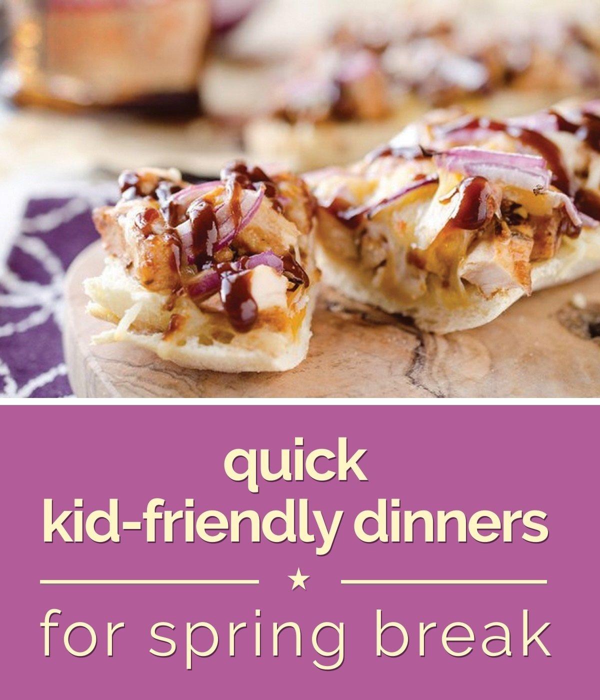 10 Great Quick Kid Friendly Dinner Ideas quick kid friendly dinners for spring break thegoodstuff 2021