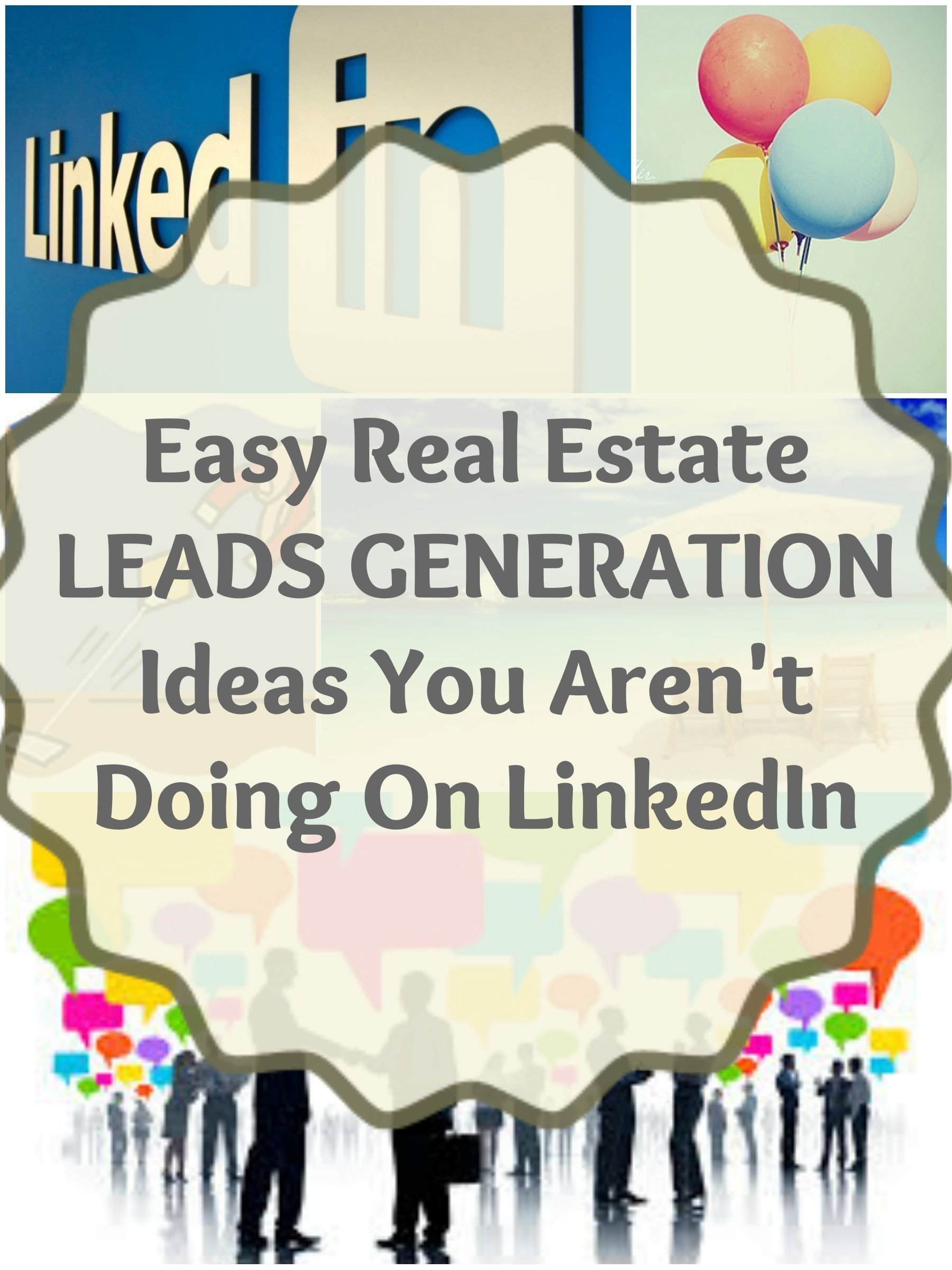 10 Unique Real Estate Lead Generation Ideas real estate lead generation ideas you arent doing on linkedin 2020