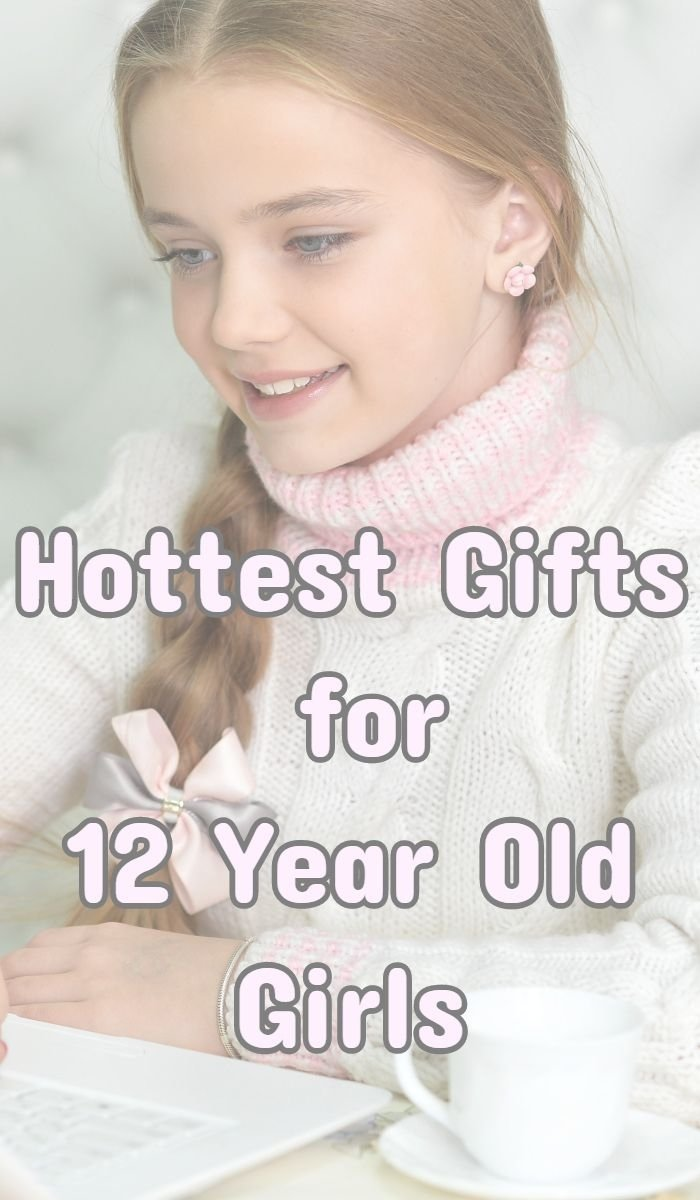 10 Famous Birthday Gift Ideas For 12 Yr Old Girl 2019