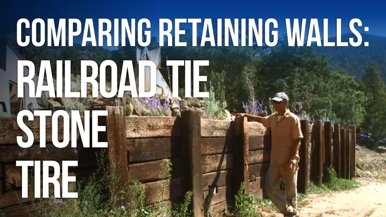 10 Best Railroad Ties Retaining Wall Ideas retaining walls stone vs tire vs railroad tie youtube 2020
