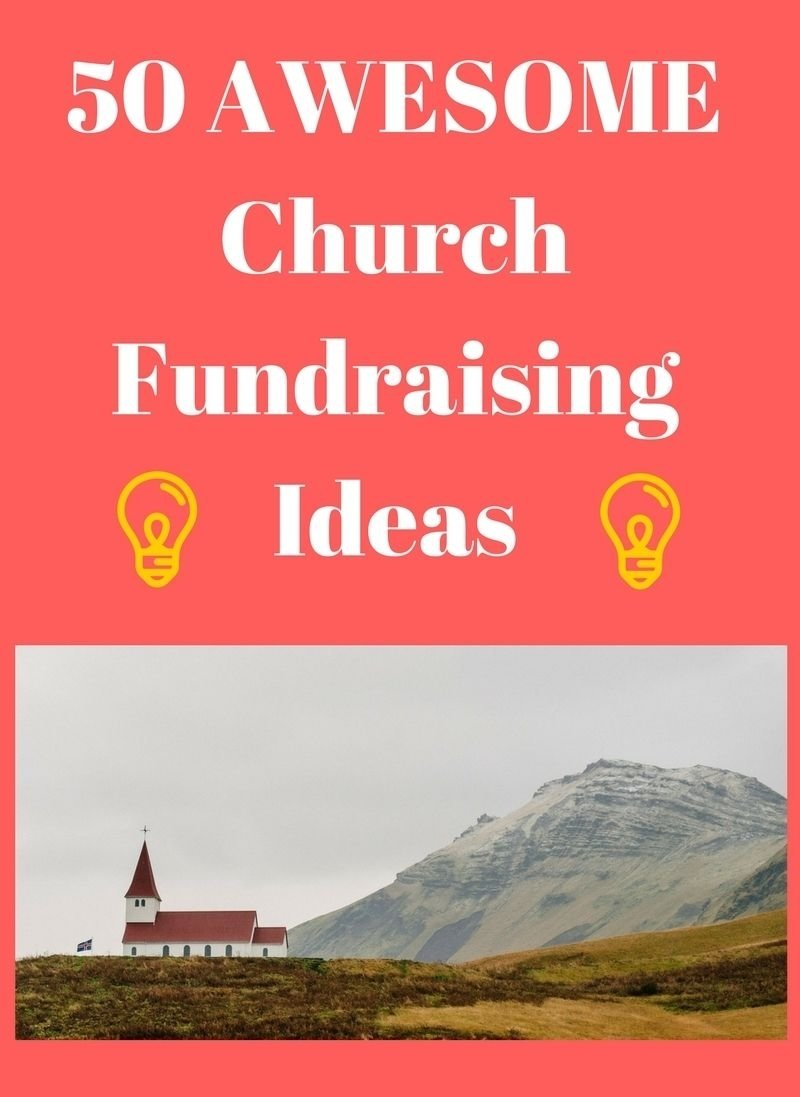 10 Fantastic Ideas To Raise Money For Church rewarding fundraising ideas with over 50 excellent church 2020
