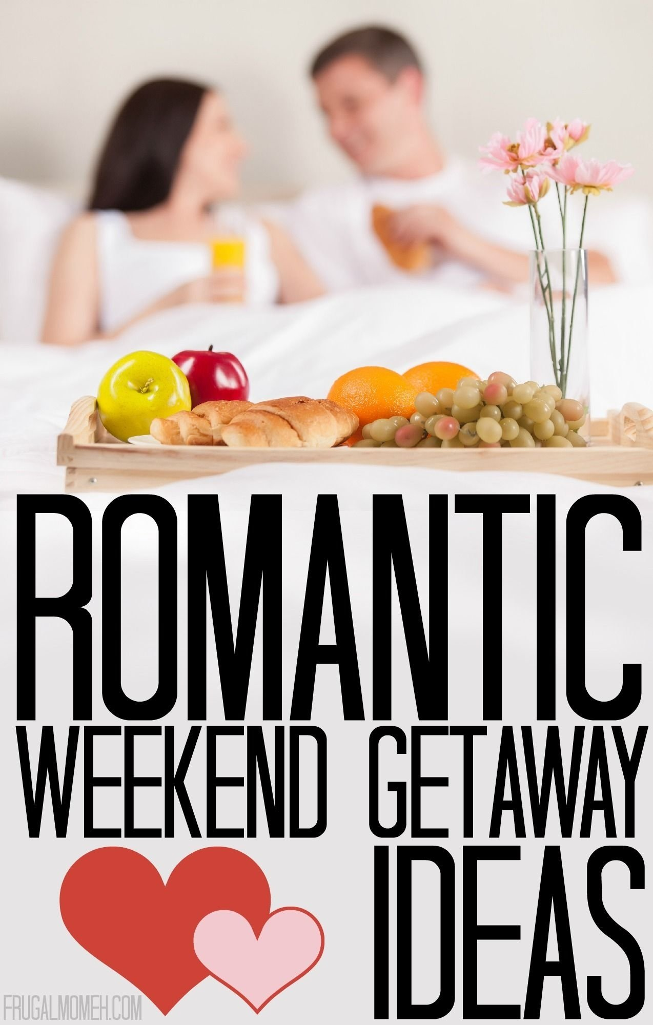 10 Fantastic Weekend Getaway Ideas For Couples romantic weekend getaway ideas location service et chambres 2020