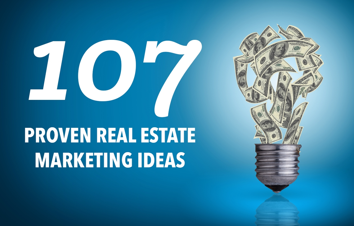 10 Unique Best Real Estate Marketing Ideas see our list of 107 of the best proven real estate marketing ideas