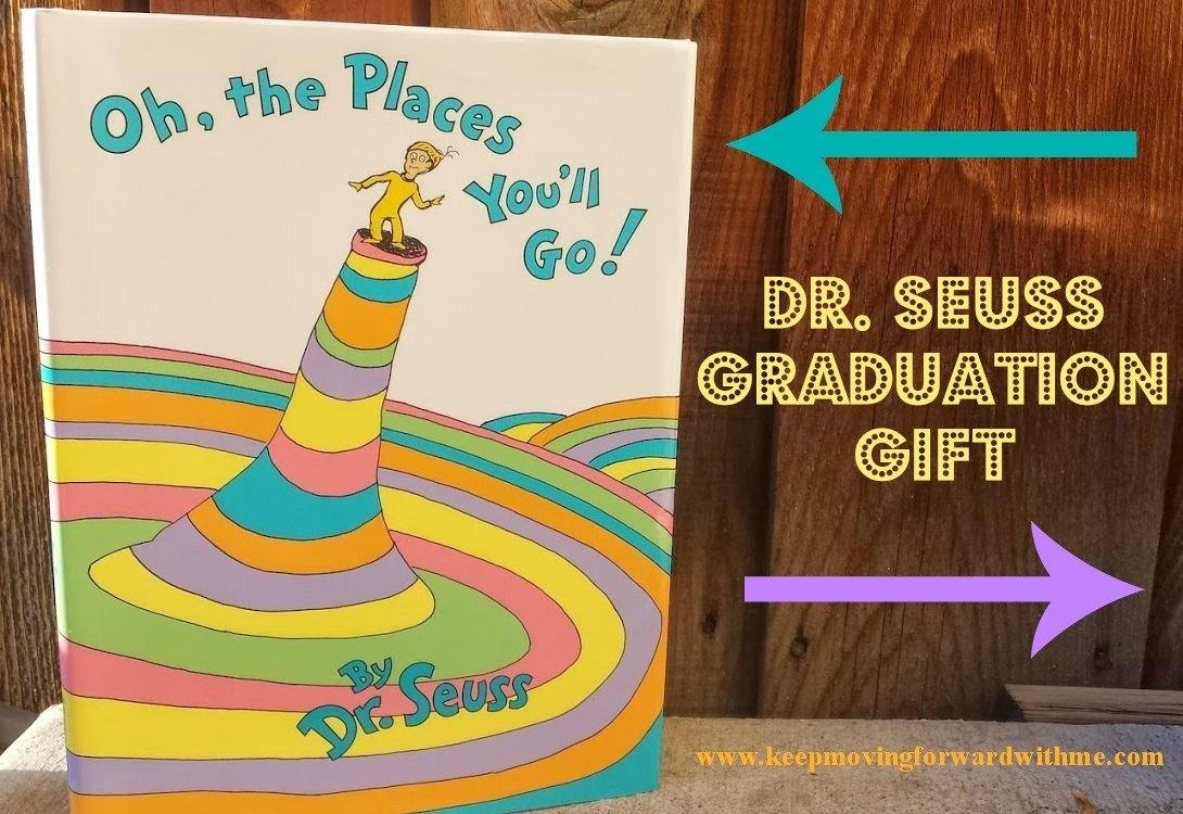 10 Unique High School Senior Gift Ideas seuss graduation gift keep moving forward with me 2021