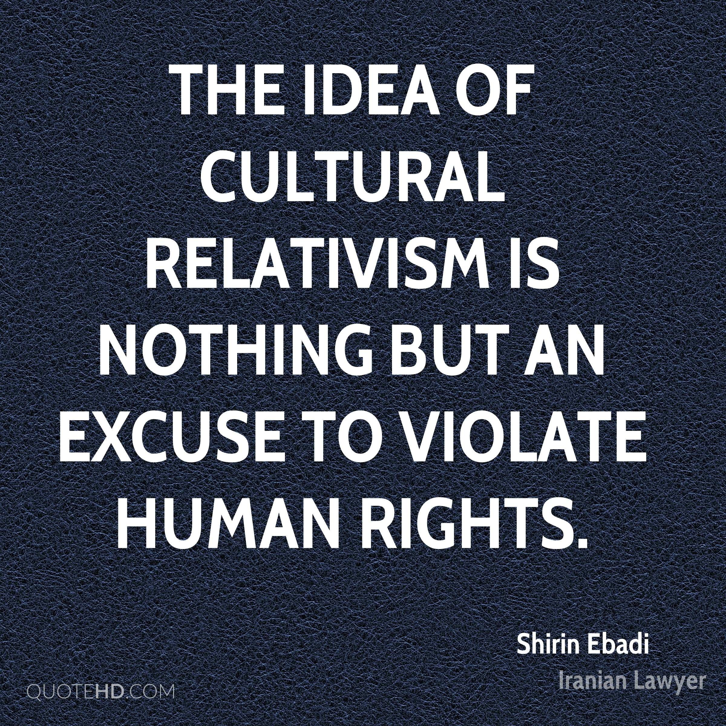 10 Fabulous Cultural Relativism Is The Idea That shirin ebadi quotes quotehd 2020