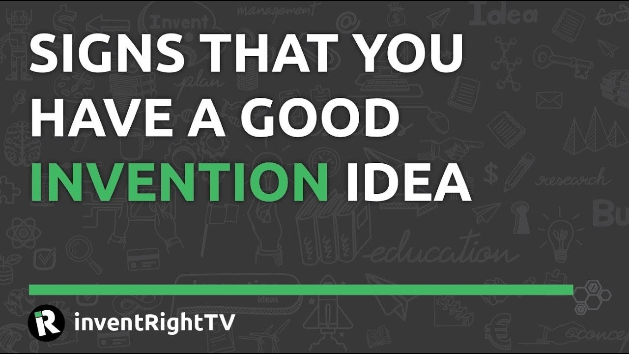 10 Stylish Have An Idea For An Invention signs that you have a good invention idea youtube 1 2021