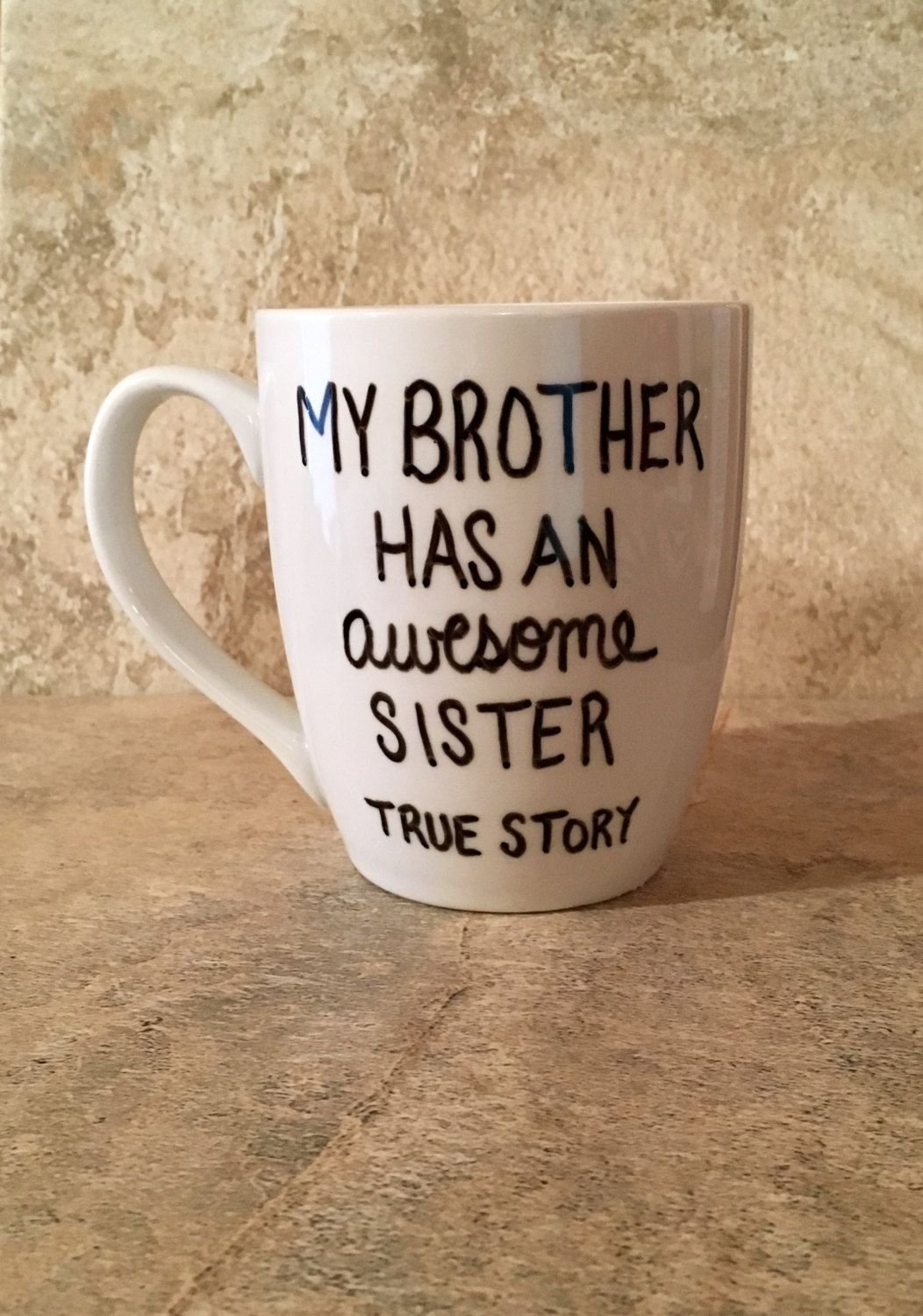 10 Unique Birthday Present Ideas For Brother Sister Coffee Mug My Has