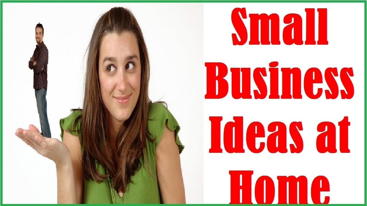 10 Nice Ideas For A Home Business small business ideas at home youtube 2021
