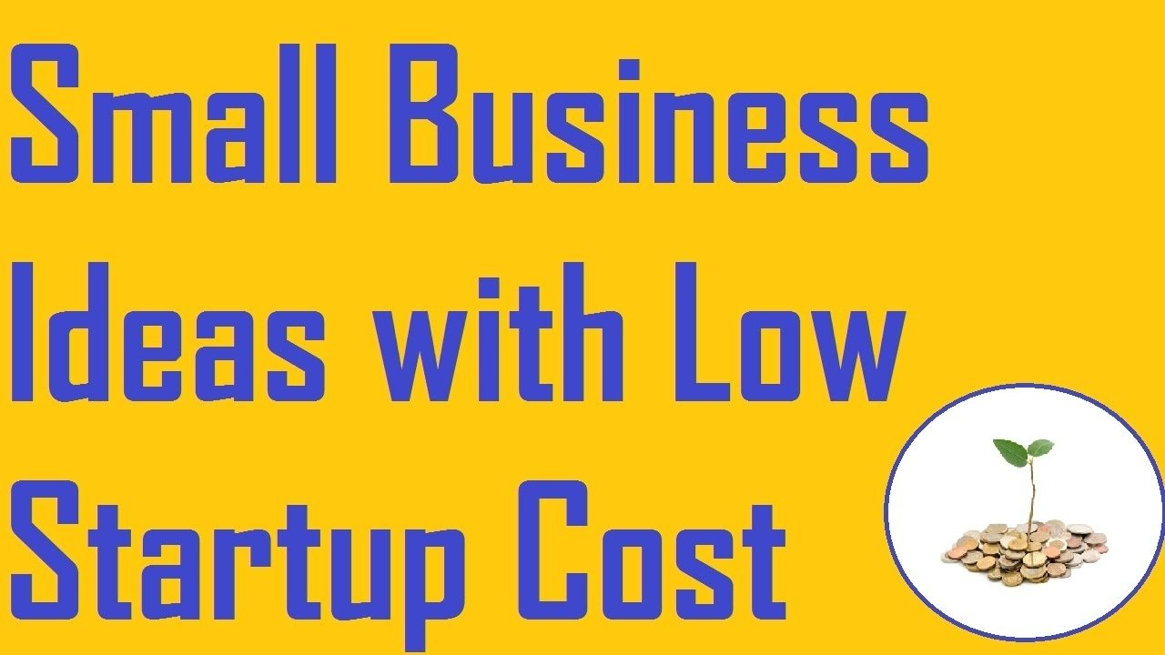 small business ideas with low startup cost - youtube
