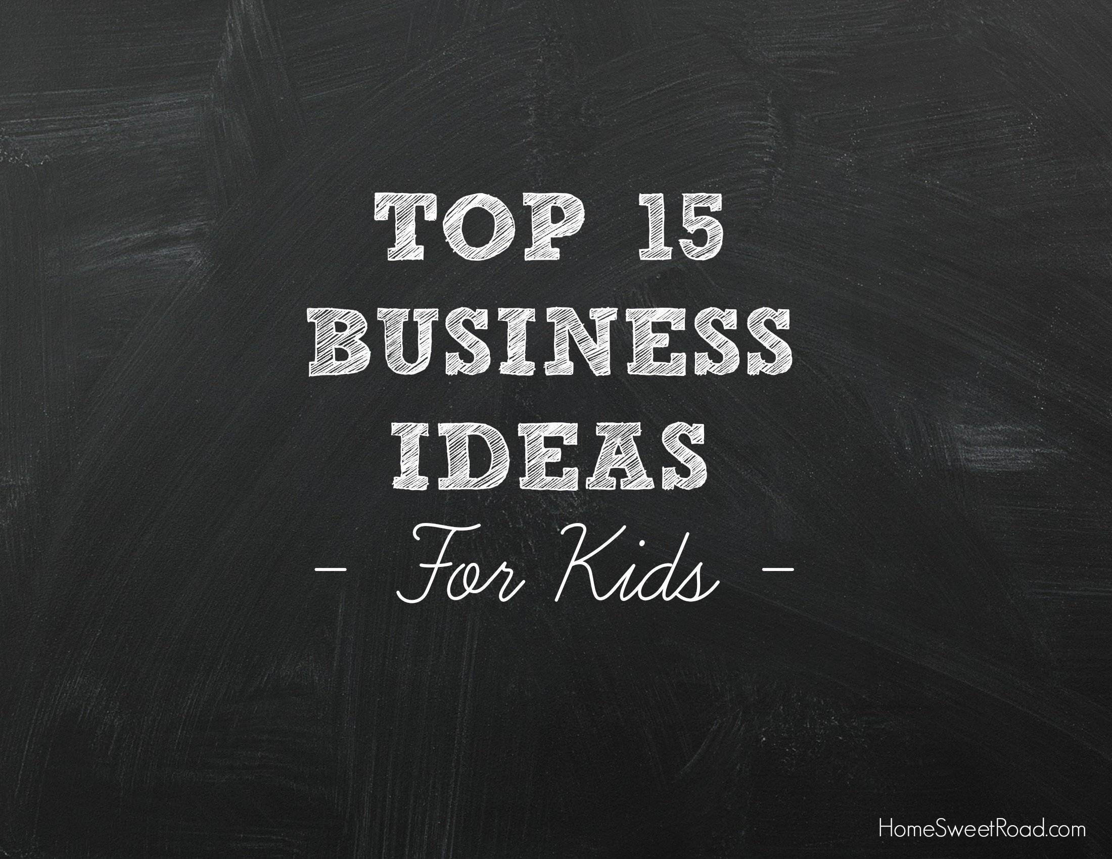 10 Attractive Ideas For Kids To Make Money small business startup ideas 2014 business opportunities in 1 2020