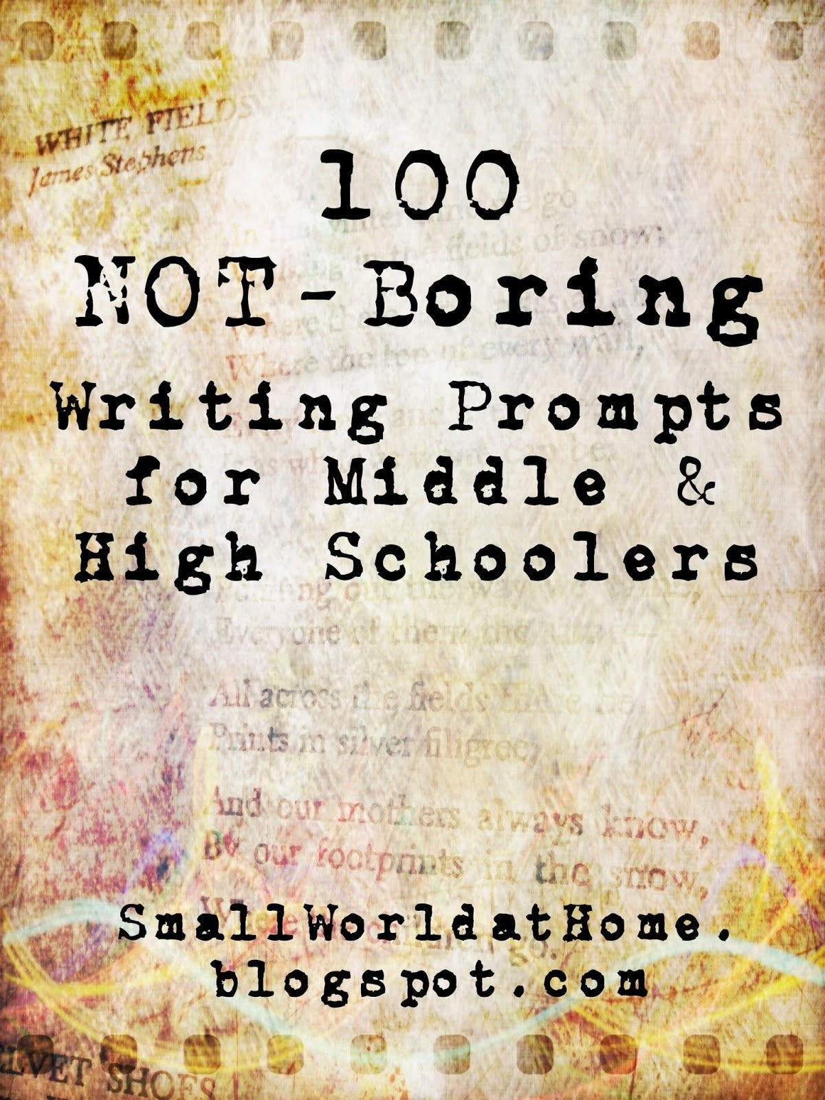 smallworld: 100 not-boring writing prompts for middle- and high