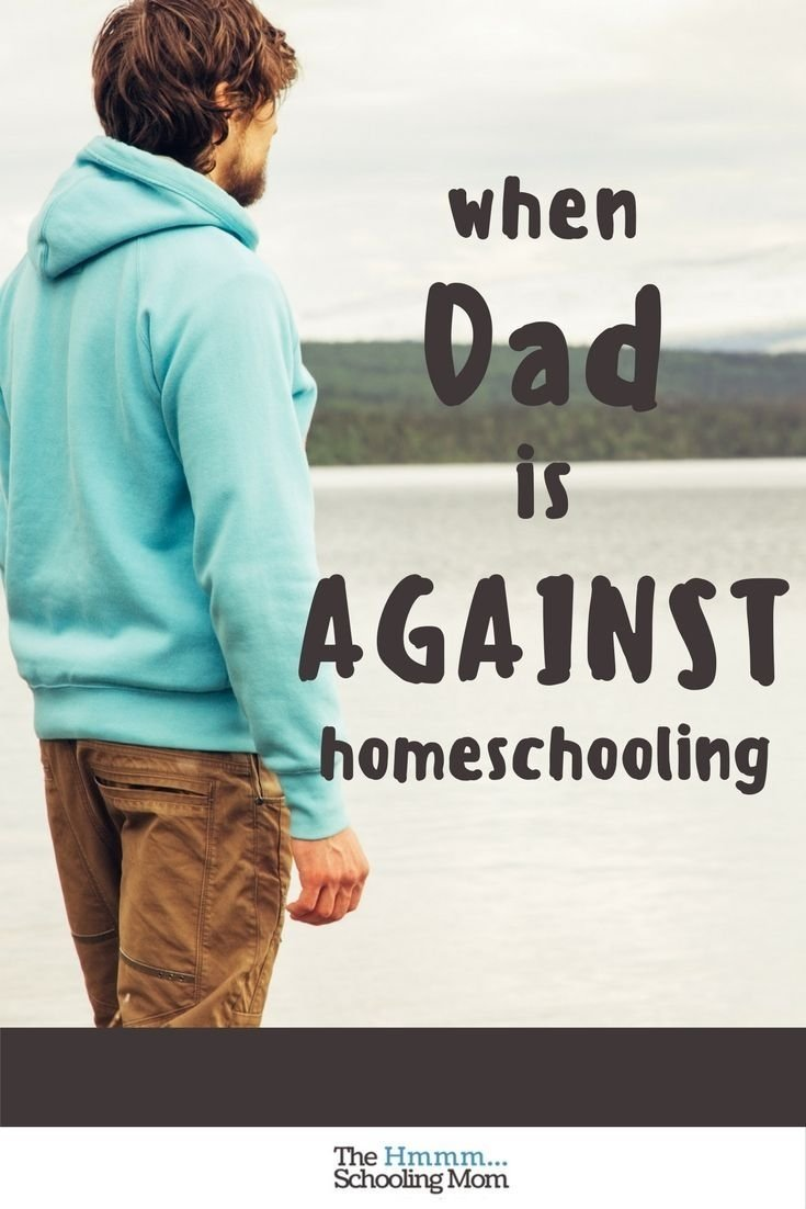10 Perfect Is Homeschooling A Good Idea so you think its a good idea to homeschool but dad isnt on board