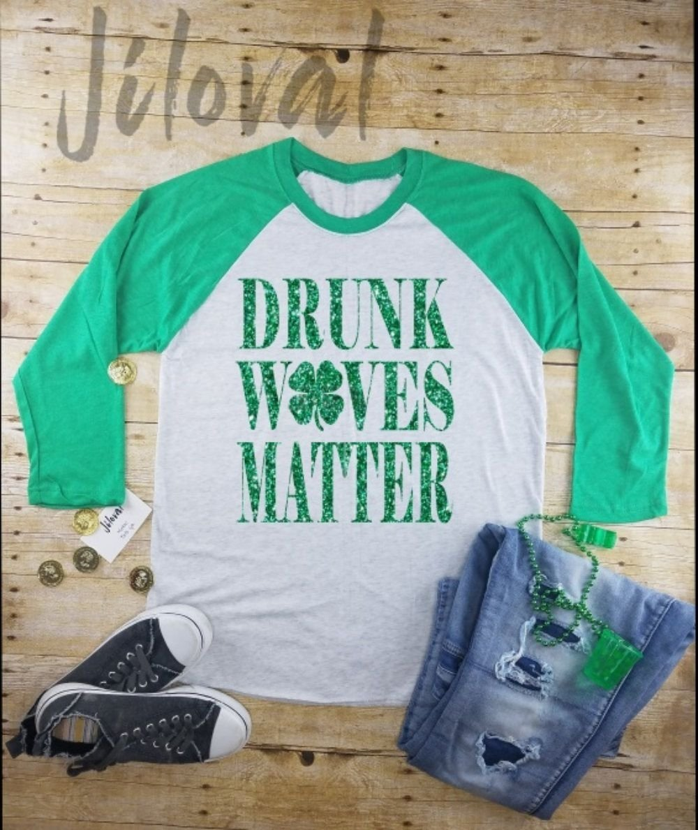 10 Wonderful St Patricks Day Shirt Ideas st patricks day shirtdrunk wives matterst pattys raglandrinking