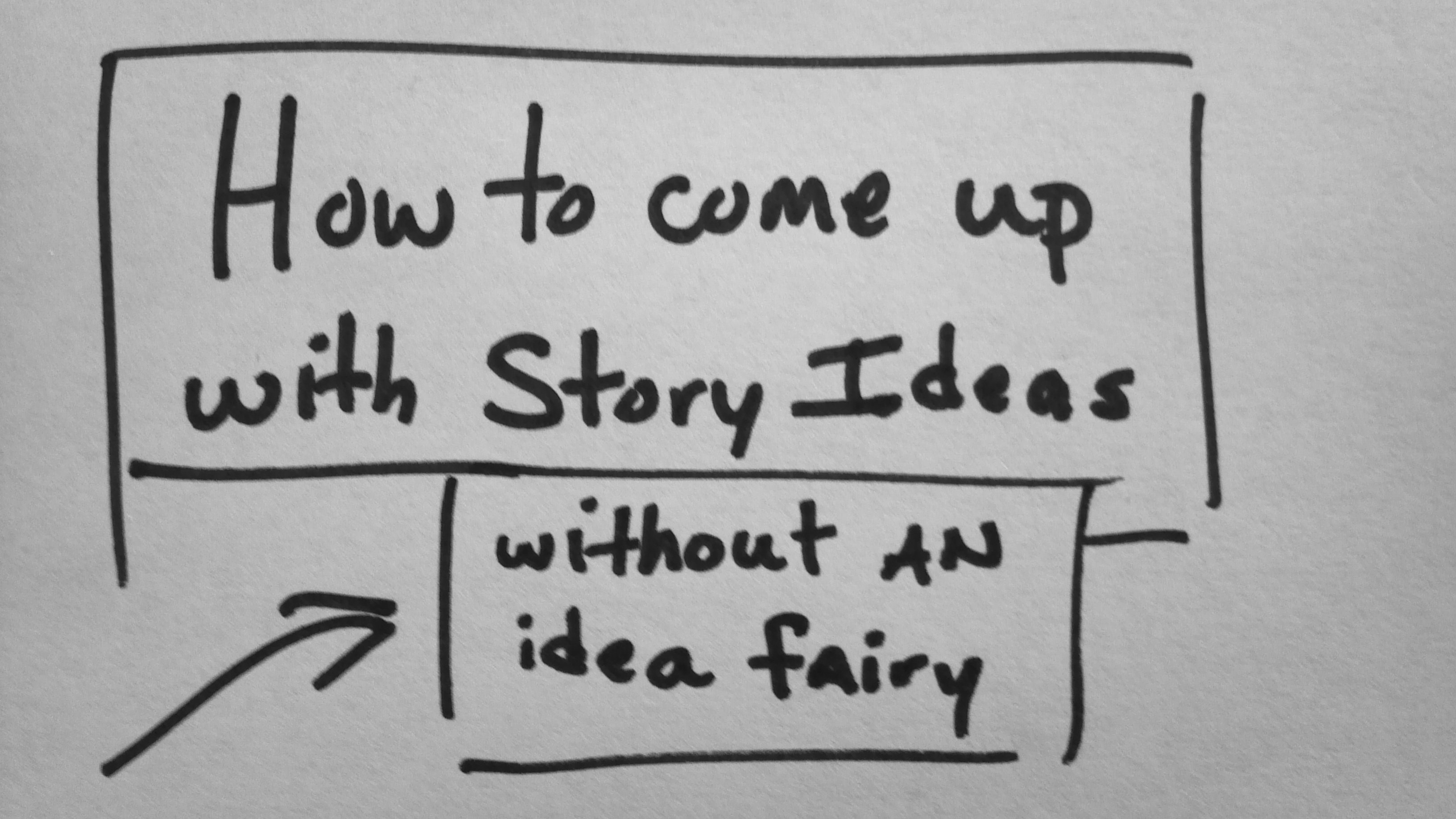story planning - how to come up with story ideas