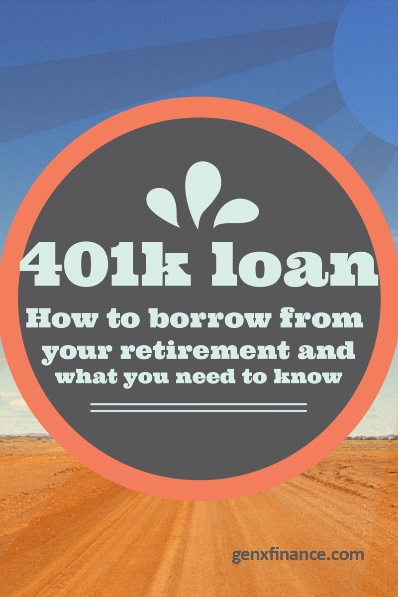 the 401k loan: how to borrow money from your retirement plan | gen x