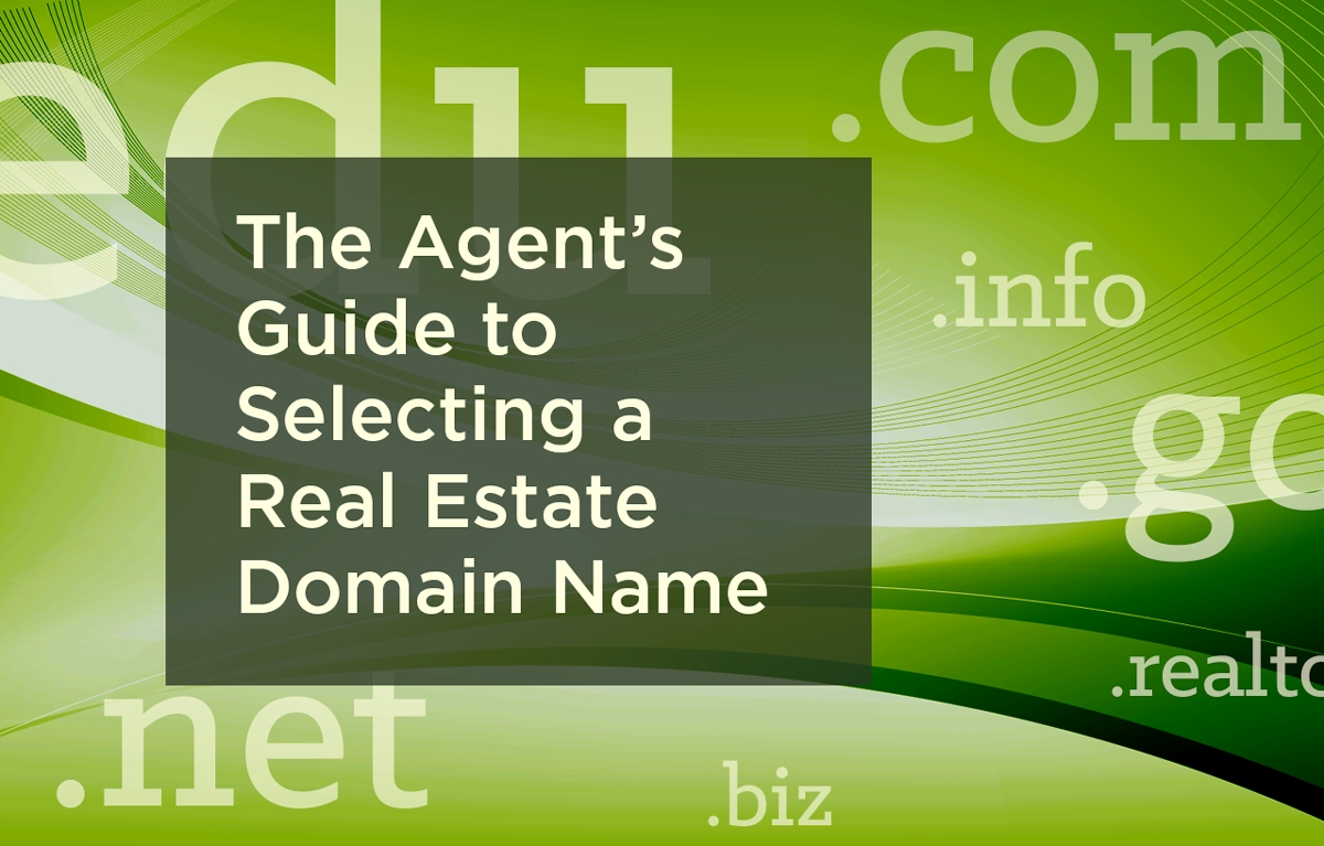 the agent's guide to selecting a real estate website domain name