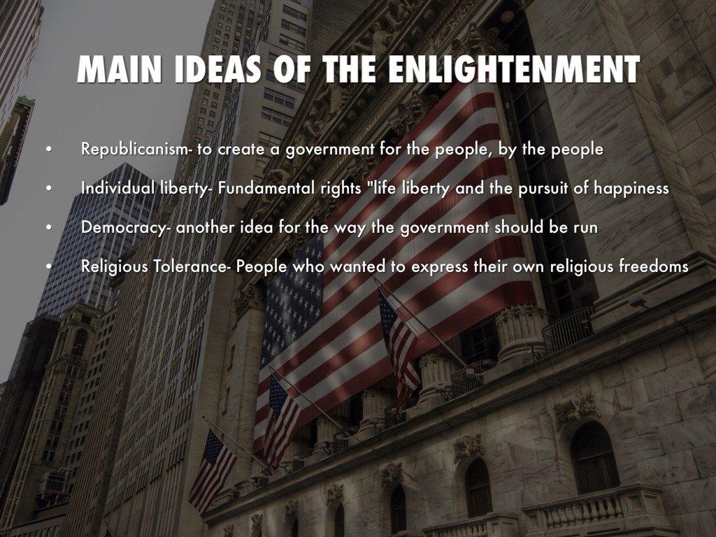 10 Great Main Ideas Of The Enlightenment the american enlightenmentreagan micheli 2021