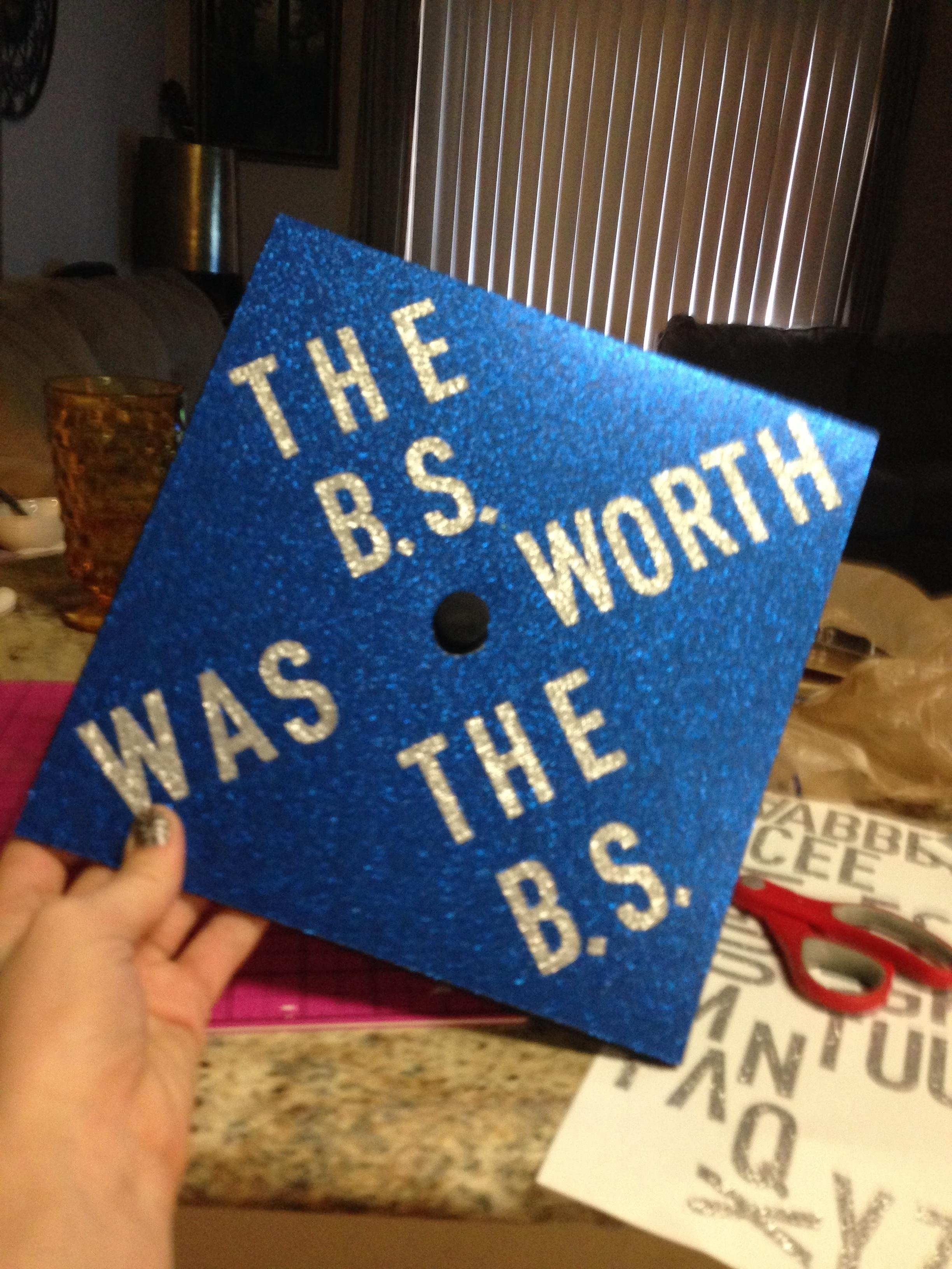 10 Most Recommended College Graduation Cap Decoration Ideas the b s was worth the b s grad cap school pinterest grad 2020