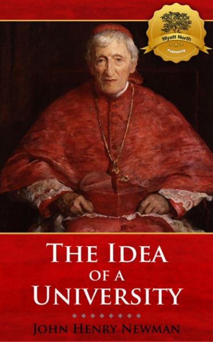 10 Awesome John Henry Newman The Idea Of A University the idea of a university ebookjohn henry newman wyatt north