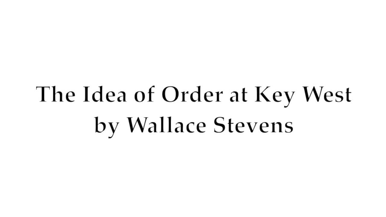 10 Lovely Idea Of Order At Key West the idea of order at key west readwallace stevens on vimeo 1 2020