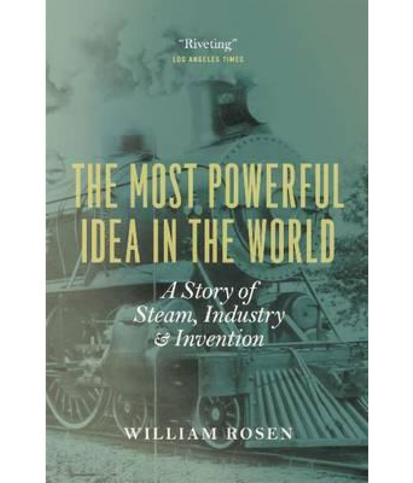 10 Amazing The Most Powerful Idea In The World the most powerful idea in the world a story of steam industry and 1 2021