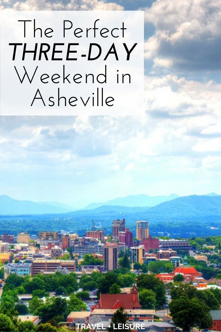 10 Pretty 3 Day Weekend Getaway Ideas the perfect three day weekend in asheville western north carolina 2020