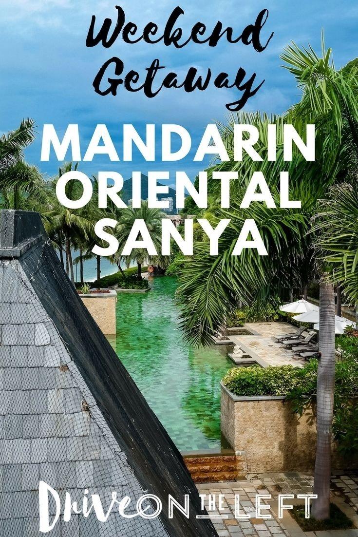 10 Gorgeous Last Minute Weekend Getaway Ideas the secret weekend getaway to the mandarin oriental sanya sanya 2021