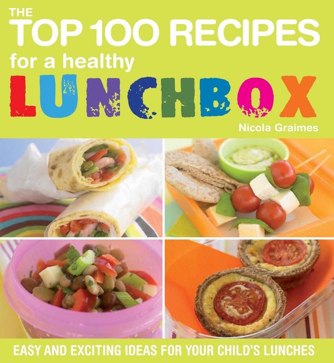 10 Amazing Healthy Lunch Ideas For Kids the top 100 recipes for a healthy lunchbox lunch ideas nourish 1 2020