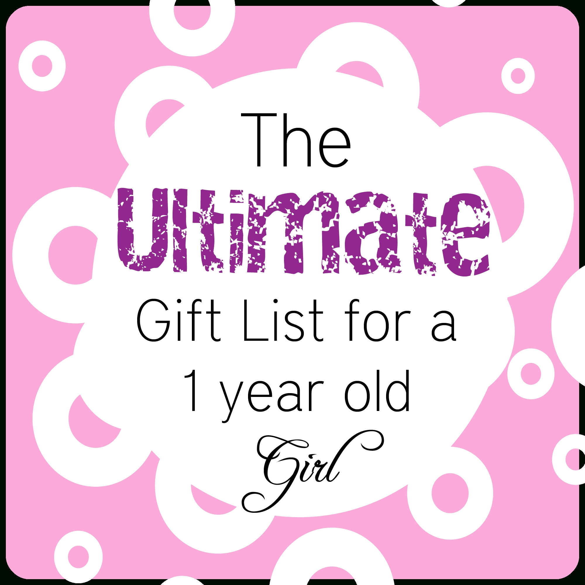 10 Unique Gift Ideas For One Year Old Baby Girl the ultimate gift list for a 1 year old girlwww thepinningmama 5 2021