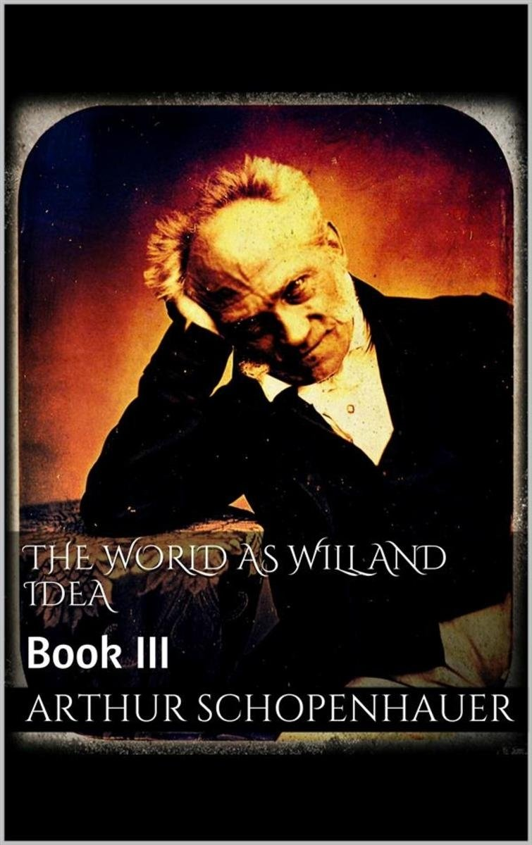 10 Elegant The World As Will And Idea the world as will and idea book iii ebookarthur schopenhauer 2020