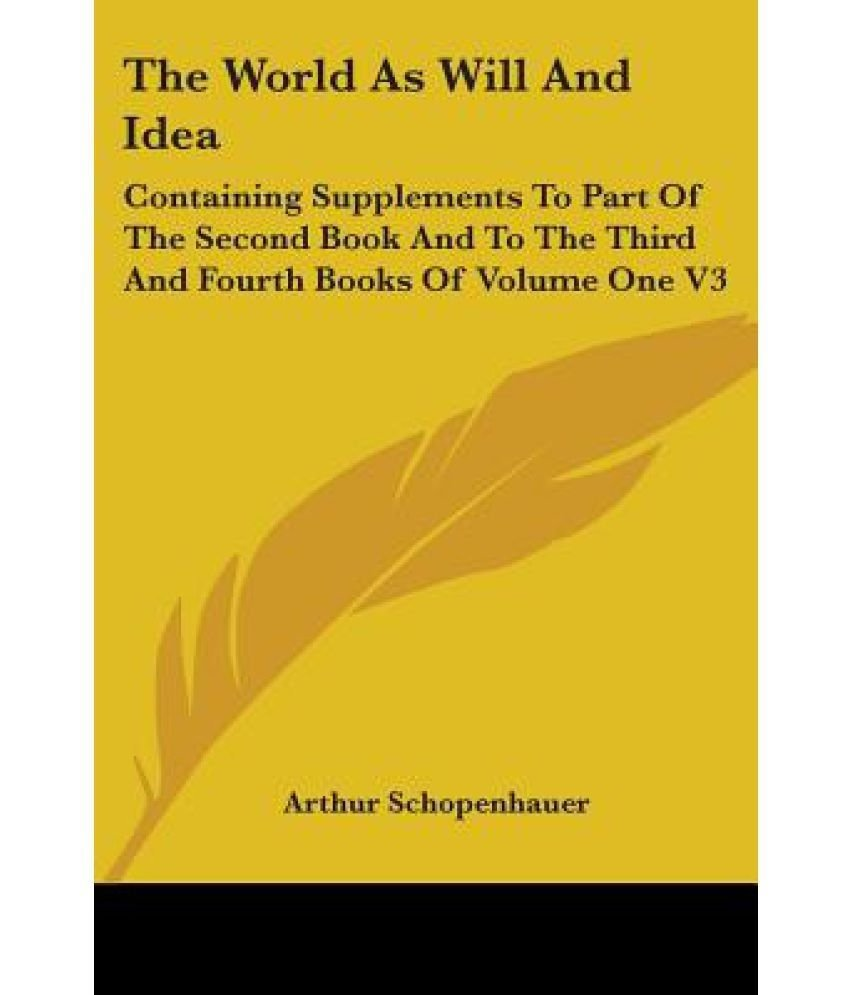 10 Elegant The World As Will And Idea the world as will and idea containing supplements to part of the 2020