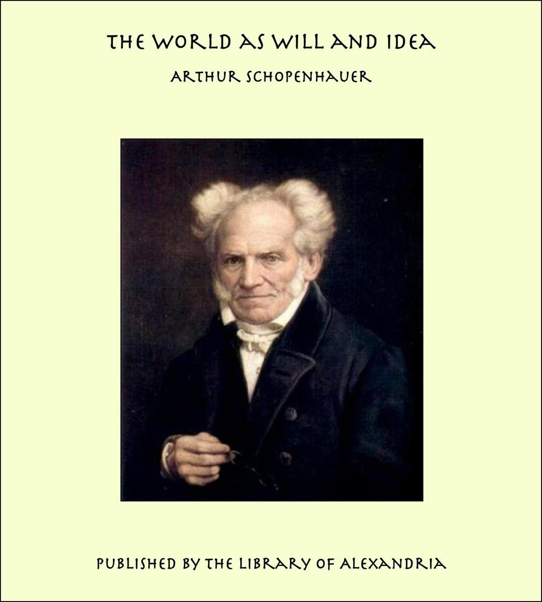 10 Elegant The World As Will And Idea the world as will and idea ebookarthur schopenhauer 2020