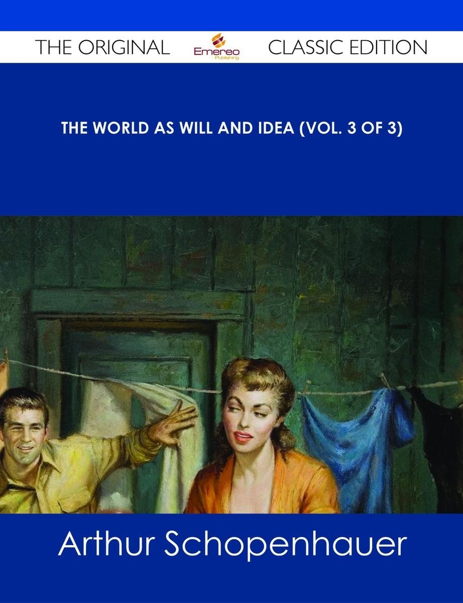 10 Elegant The World As Will And Idea the world as will and idea vol 3 of 3 the original classic 2020