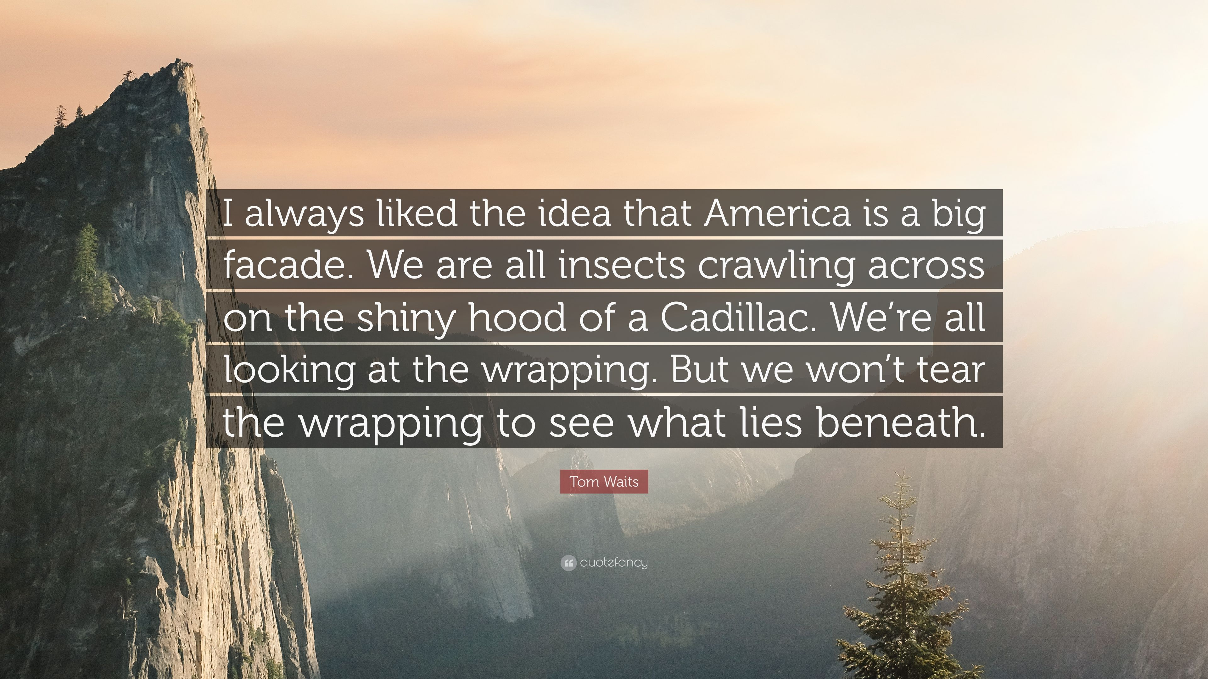 10 Elegant The Idea That Is America tom waits quote i always liked the idea that america is a big 2