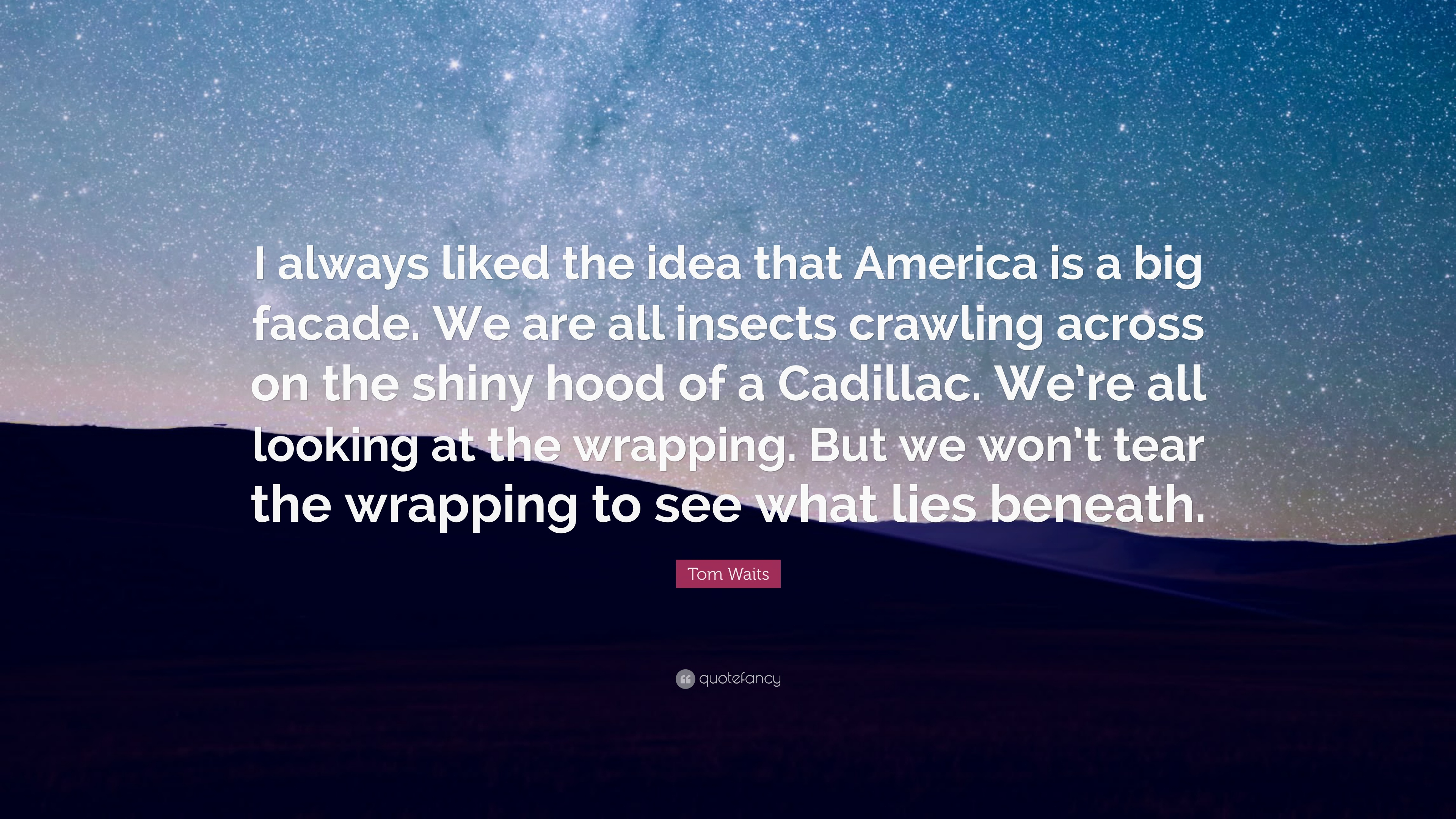 10 Elegant The Idea That Is America tom waits quote i always liked the idea that america is a big 2020